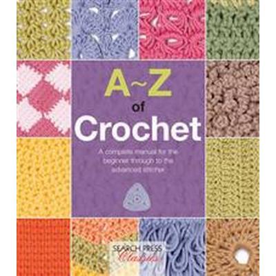 A-Z of Crochet (Häftad, 2015)