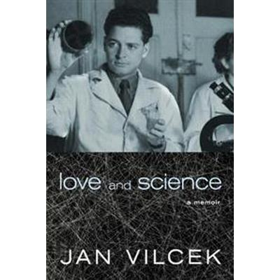 Love and Science (Inbunden, 2016)