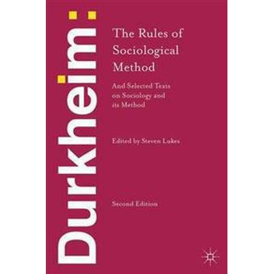 Durkheim: the Rules of Sociological Method (Häftad, 2013)