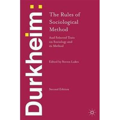 Durkheim: the Rules of Sociological Method (Häftad, 2013)