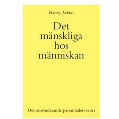 Det mänskliga hos människan: det omvärderande parsamtalet teori (Häftad, 2013)