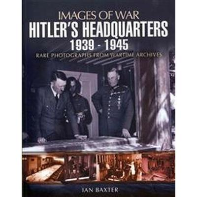 Hitler's Military Headquarters 1939-1945 (Pocket, 2012)