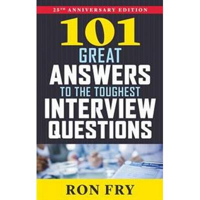 101 Great Answers to the Toughest Interview Questions (Pocket, 2016)