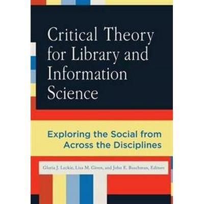 Critical Theory for Library and Information Science (Pocket, 2010)