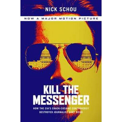 Kill the Messenger (Pocket, 2014)