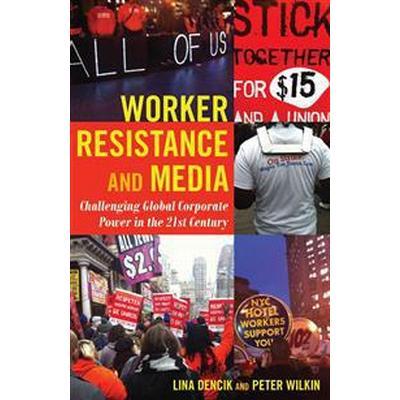 Worker Resistance and Media (Pocket, 2015)