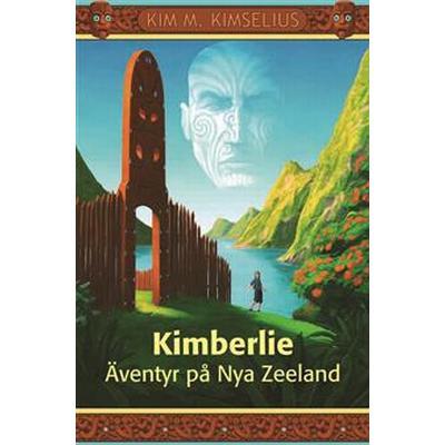 Kimberlie Äventyr på Nya Zeeland (E-bok, 2013)