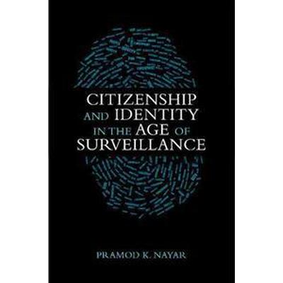Citizenship and Identity in the Age of Surveillance (Inbunden, 2015)