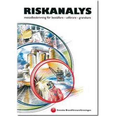 Riskanalys: metodbeskrivning för beställare - utförare - granskare (Häftad, 2003)