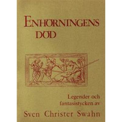 Enhörningens död: legender och fantasistycken (Häftad, 1984)