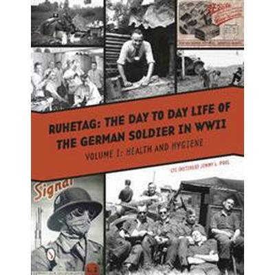 Ruhetag The Day-to-Day Life of the German Soldier in WWII (Inbunden, 2015)