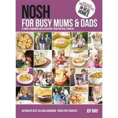Nosh for Busy Mums and Dads (Inbunden, 2012)