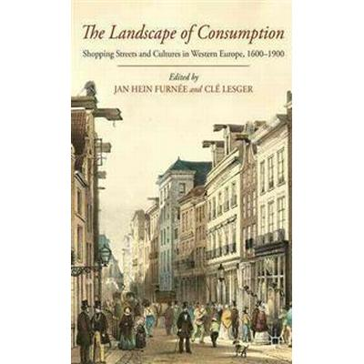 The Landscape of Consumption (Inbunden, 2014)