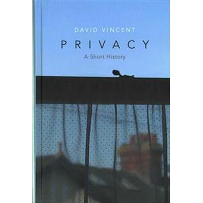 Privacy: A Short History (Inbunden, 2016)