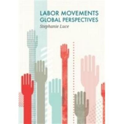 Labor Movements: Global Perspectives (Häftad, 2014)