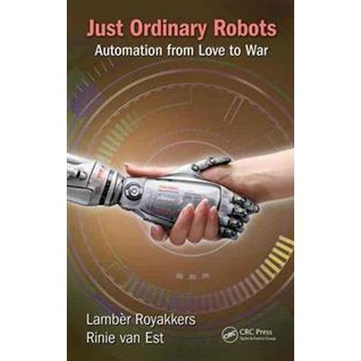 Just Ordinary Robots (Inbunden, 2015)