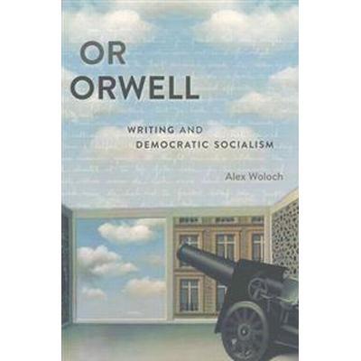 Or Orwell (Inbunden, 2016)
