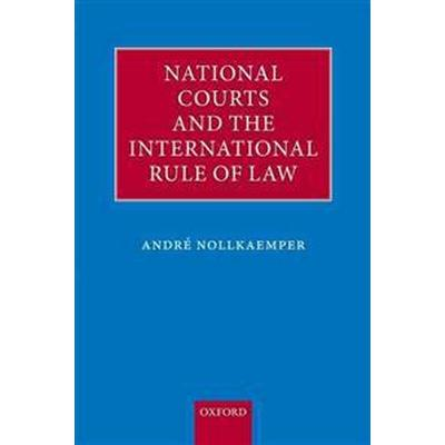 National Courts and the International Rule of Law (Häftad, 2012)