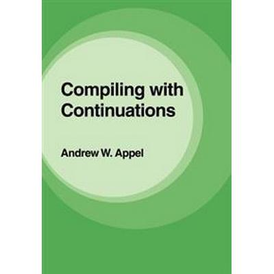 Compiling With Continuations (Pocket, 2007)