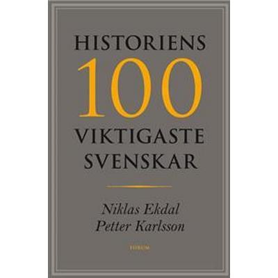Historiens 100 viktigaste svenskar (E-bok, 2009)