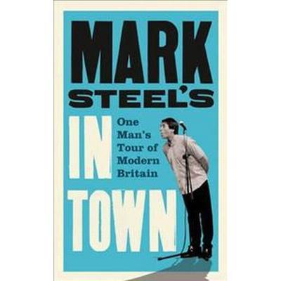 Mark Steel's in Town (Häftad, 2011)