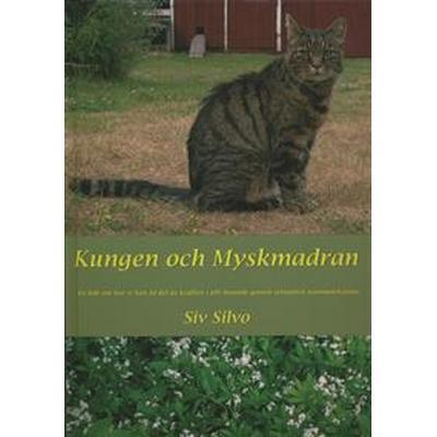 Kungen och Myskmadran (Inbunden, 2012)