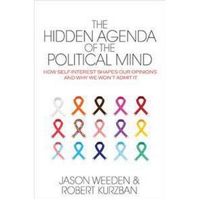 The Hidden Agenda of the Political Mind (Inbunden, 2014)