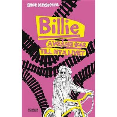 Billie. Avgång 9:42 till nya livet (E-bok, 2016)