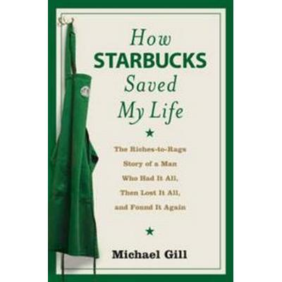 How Starbucks Saved My Life (Häftad, 2008)