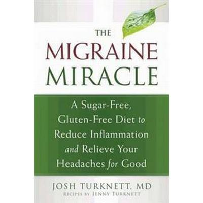 The Migraine Miracle (Pocket, 2013)