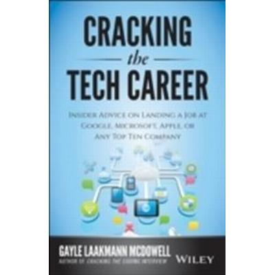 Cracking the Tech Career: Insider Advice on Landing a Job at Google, Microsoft, Apple, or Any Top Tech Company (Häftad, 2014)