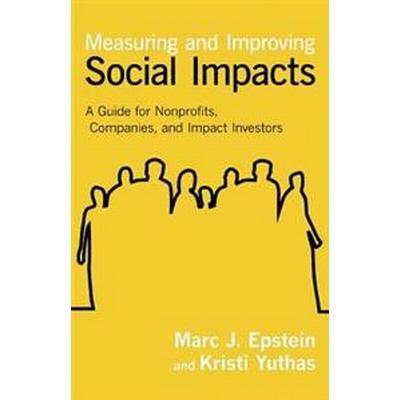 Measuring and Improving Social Impacts (Inbunden, 2014)
