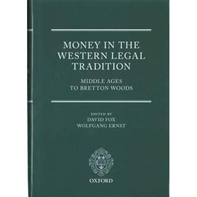 Money in the Western Legal Tradition (Inbunden, 2016)