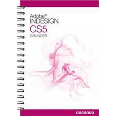 InDesign CS5 Grunder (Spiral, 2010)