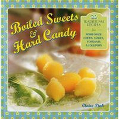 Boiled Sweets & Hard Candy (Inbunden, 2014)