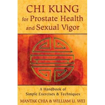 Chi Kung for Prostate Health and Sexual Vigor (Pocket, 2013)