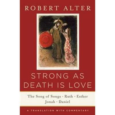 Strong As Death Is Love (Inbunden, 2015)