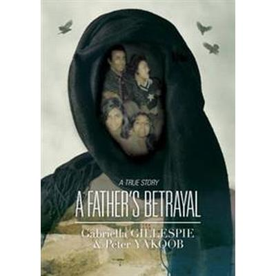 A Father's Betrayal (Häftad, 2014)