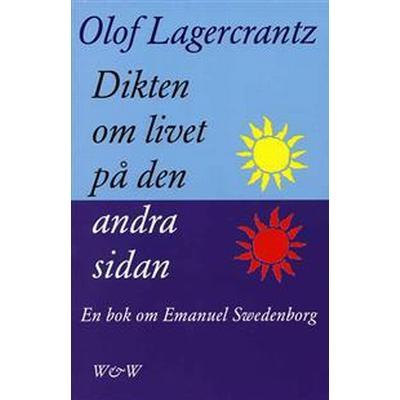 Dikten om livet på den andra sidan: Emanuel Swedenborg (E-bok, 2012)