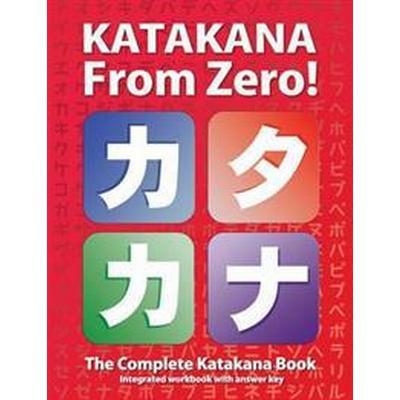 Katakana from Zero!: The Complete Japanese Katakana Book, with Integrated Workbook and Answer Key (Häftad, 2012)
