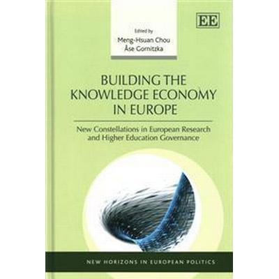 Building the Knowledge Economy in Europe (Inbunden, 2014)