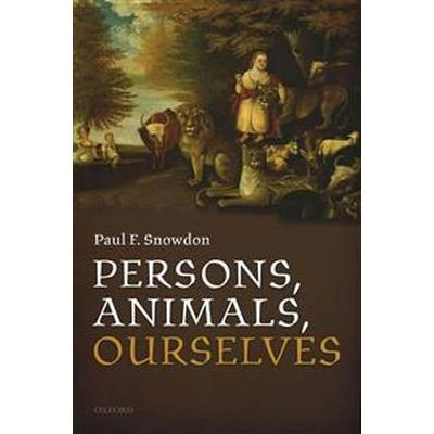 Persons, Animals, Ourselves (Inbunden, 2014)