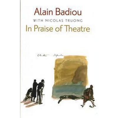 In Praise of Theatre (Häftad, 2015)