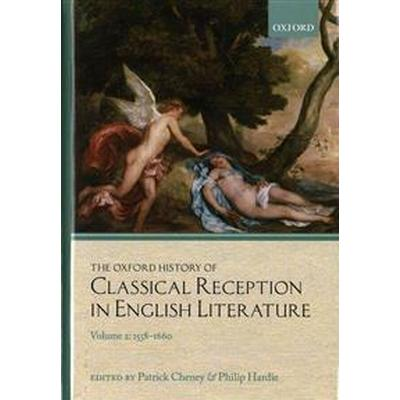 The Oxford History of Classical Reception in English Literature (Inbunden, 2015)