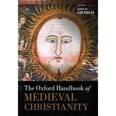 The Oxford Handbook of Medieval Christianity (Inbunden, 2014)