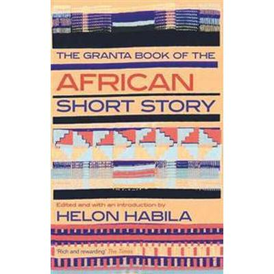 The Granta Book of the African Short Story (Pocket, 2013)