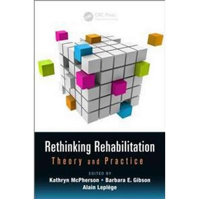 Rethinking Rehabilitation (Inbunden, 2015)