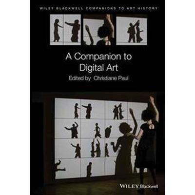 A Companion to Digital Art (Inbunden, 2016)