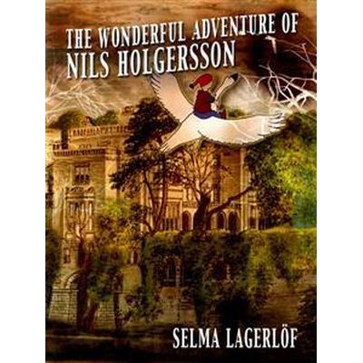 The wonderful adventure of Nils Holgersson (E-bok, 2012)