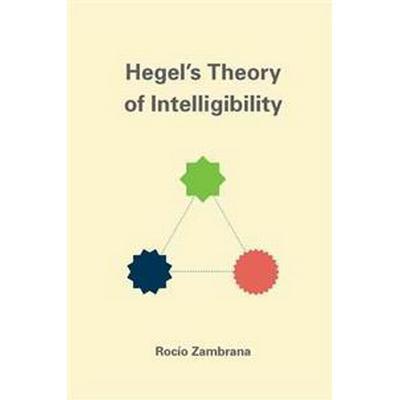 Hegel's Theory of Intelligibility (Inbunden, 2015)